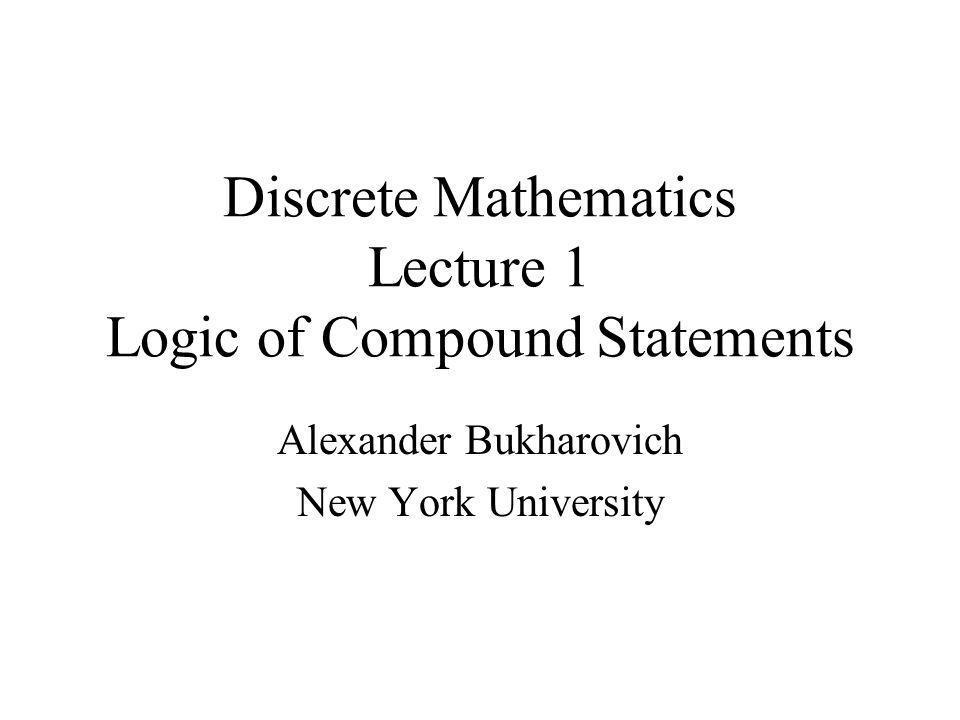 Discrete Mathematics Lecture 1 Logic of Compound Statements