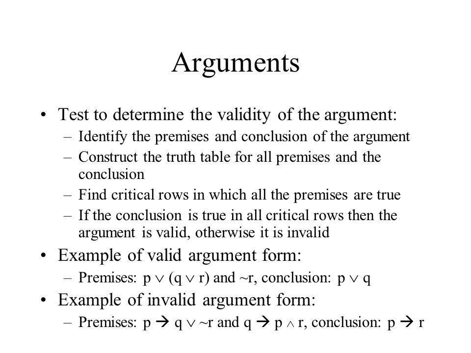 Arguments Test to determine the validity of the argument: