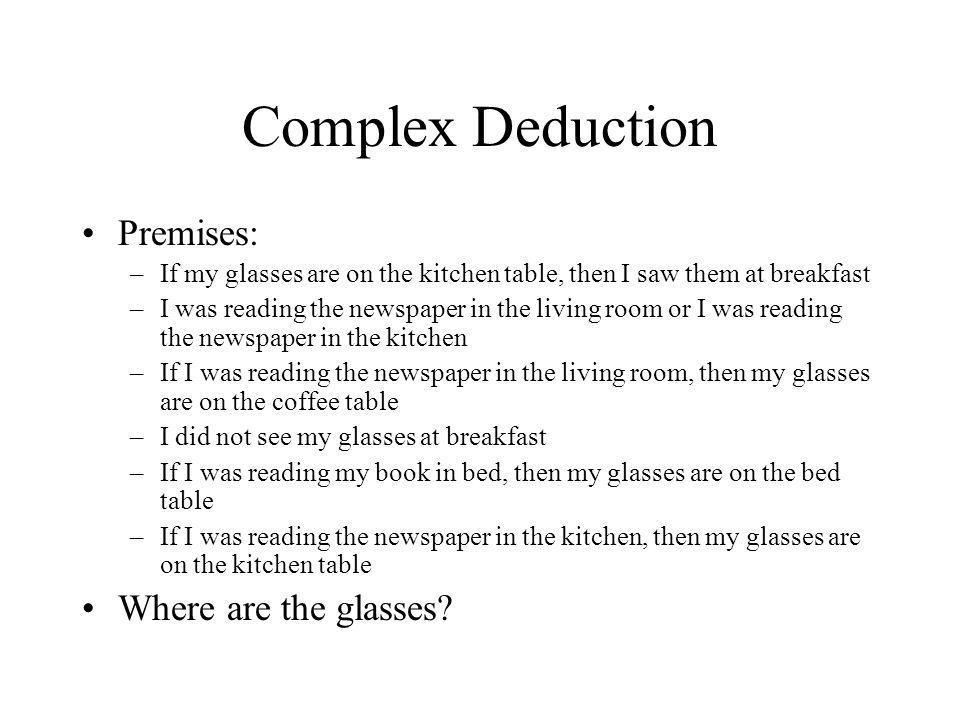 Complex Deduction Premises: Where are the glasses
