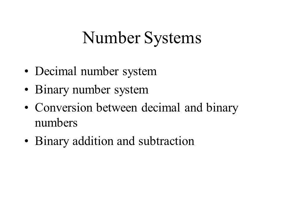 Number Systems Decimal number system Binary number system