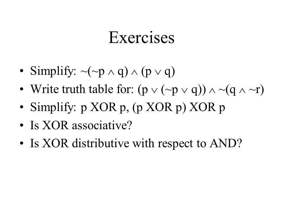 Exercises Simplify: ~(~p  q)  (p  q)