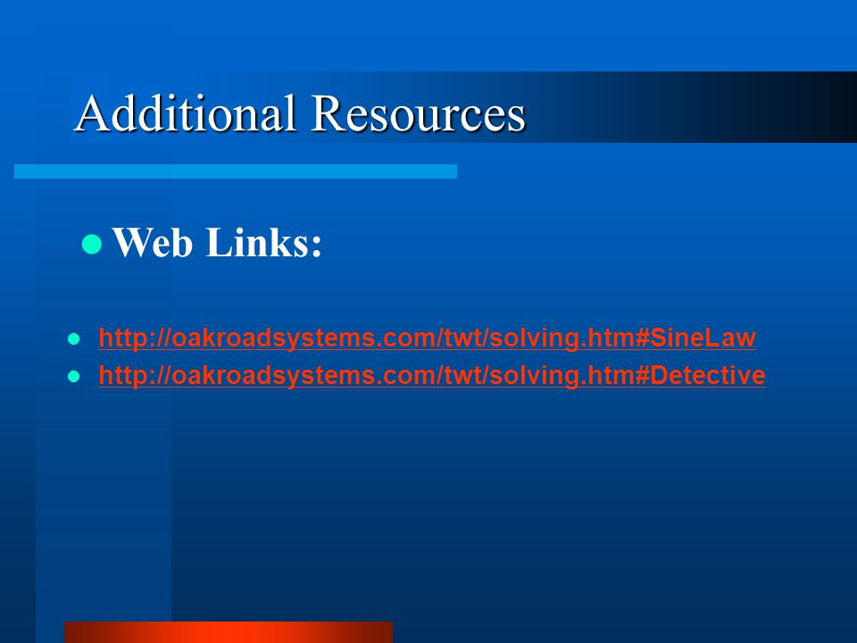 Additional Resources Web Links: