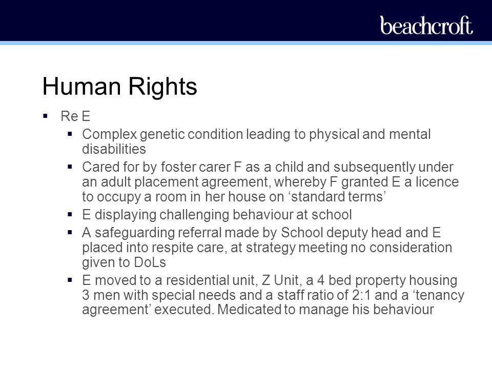 Human Rights Re E. Complex genetic condition leading to physical and mental disabilities.