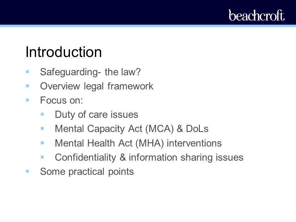 Introduction Safeguarding- the law Overview legal framework Focus on: