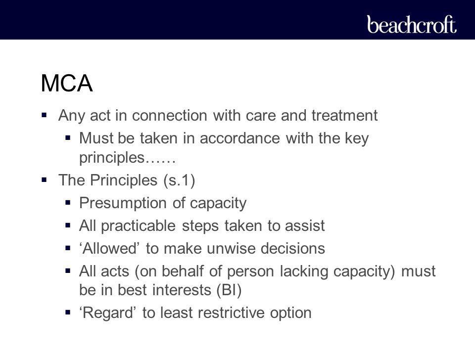 MCA Any act in connection with care and treatment