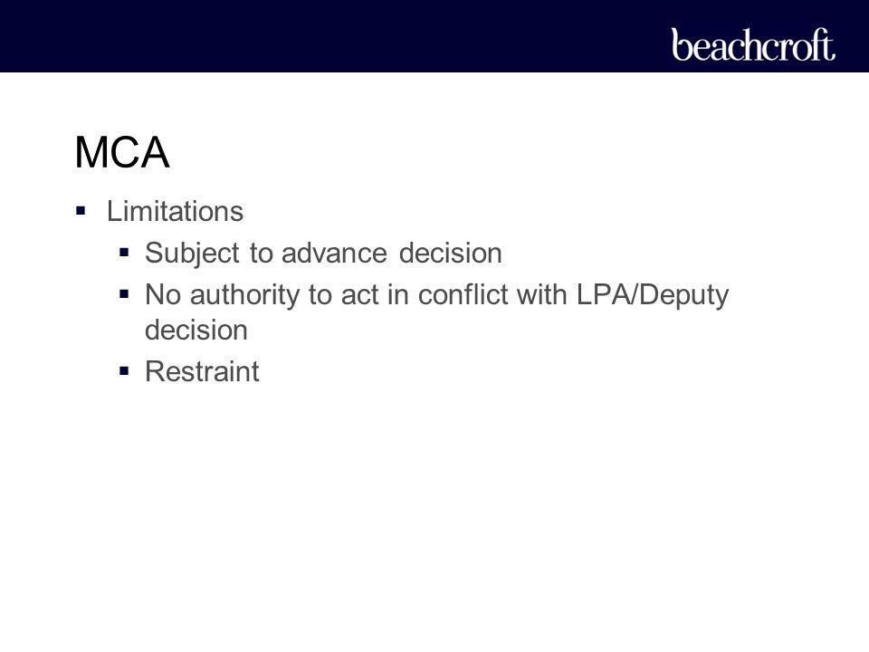 MCA Limitations Subject to advance decision