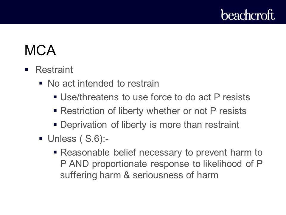 MCA Restraint No act intended to restrain