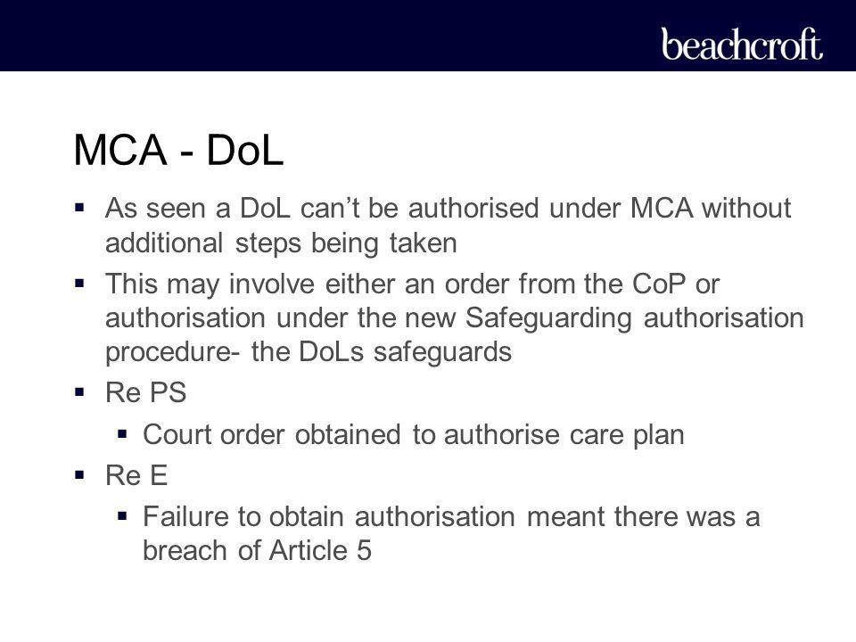 MCA - DoL As seen a DoL can't be authorised under MCA without additional steps being taken.
