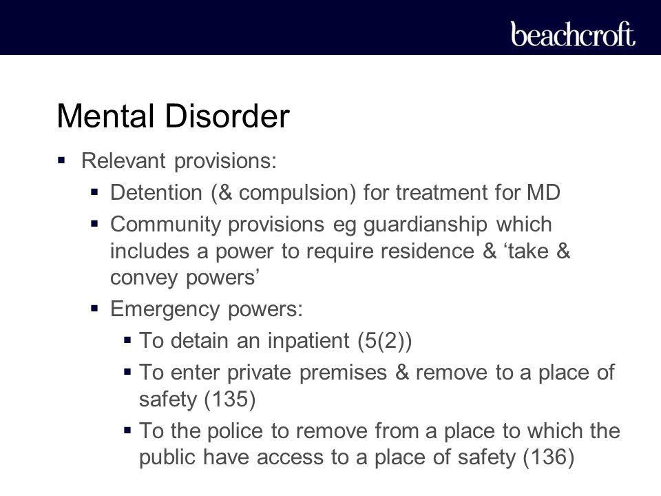 Mental Disorder Relevant provisions: