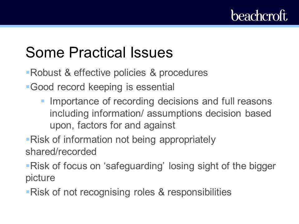 Some Practical Issues Robust & effective policies & procedures