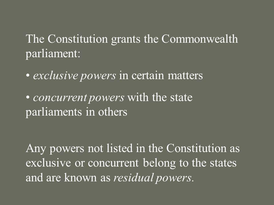 The Constitution grants the Commonwealth parliament: