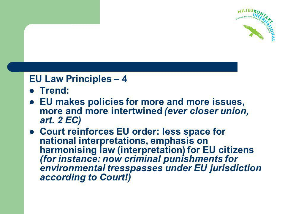 EU Law Principles – 4 Trend: EU makes policies for more and more issues, more and more intertwined (ever closer union, art. 2 EC)