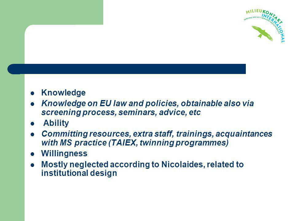 Knowledge Knowledge on EU law and policies, obtainable also via screening process, seminars, advice, etc.
