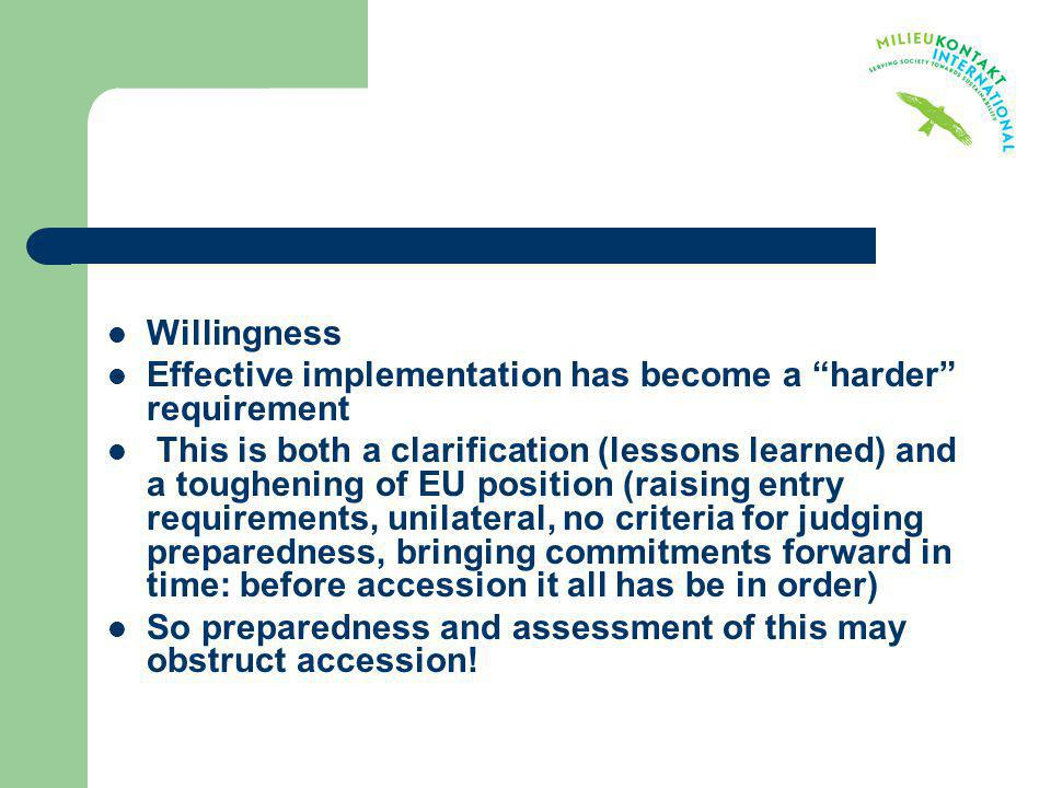 Willingness Effective implementation has become a harder requirement.