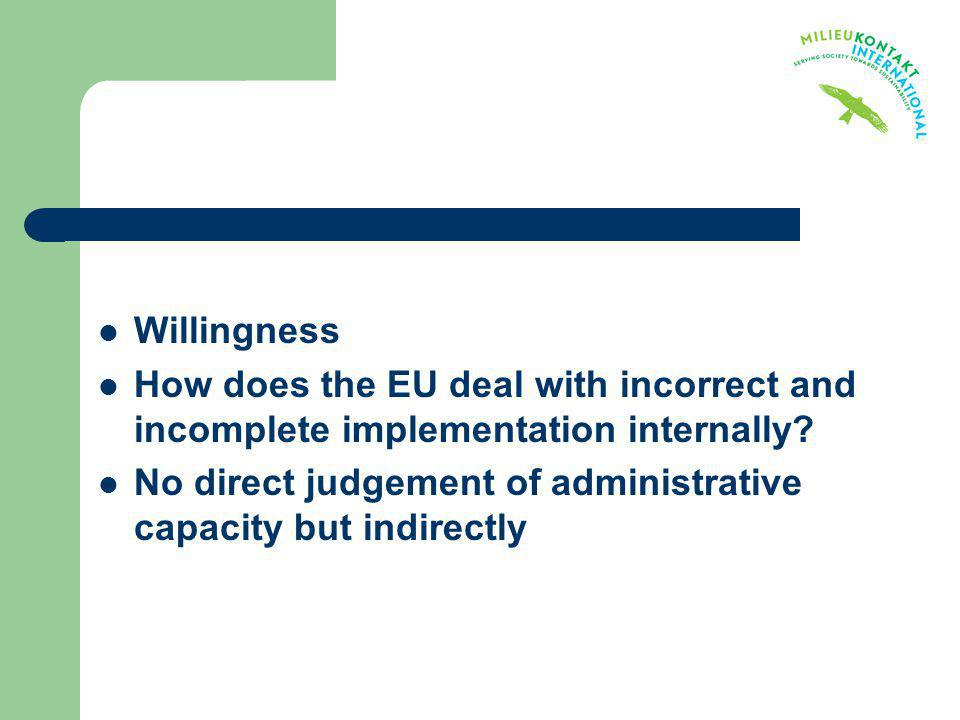 Willingness How does the EU deal with incorrect and incomplete implementation internally