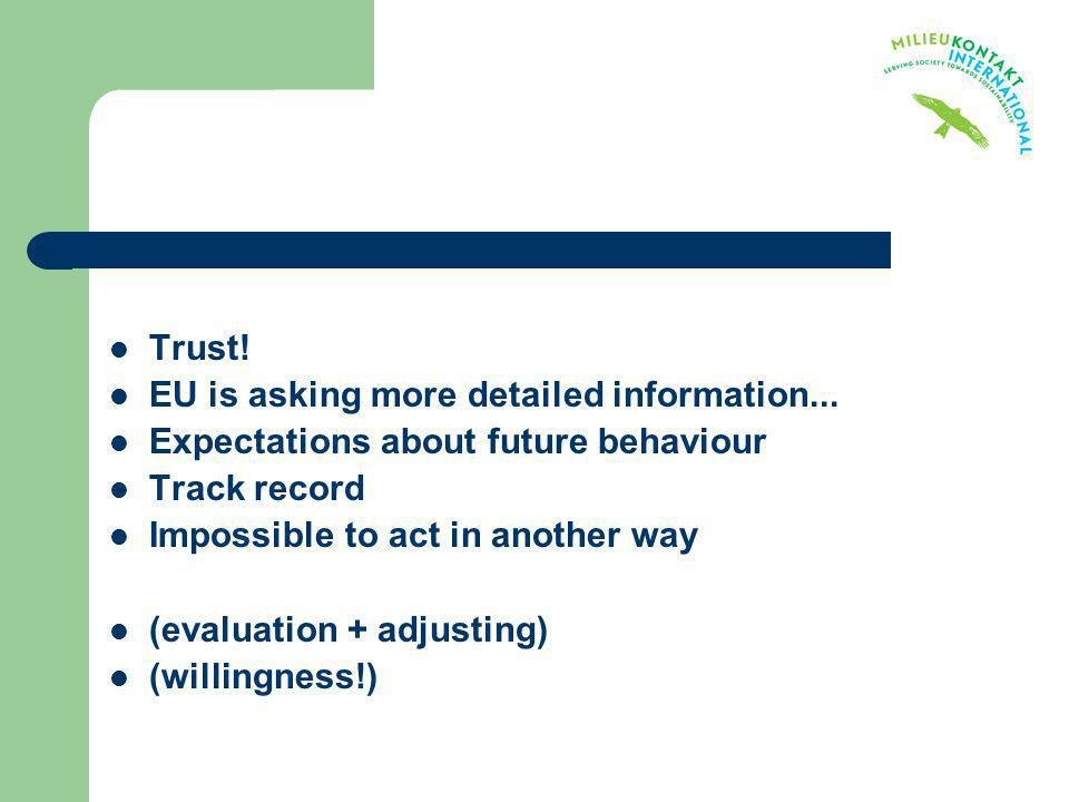 Trust! EU is asking more detailed information... Expectations about future behaviour. Track record.