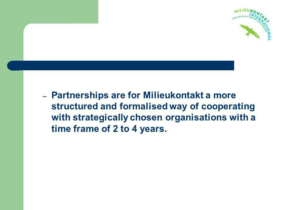 Partnerships are for Milieukontakt a more structured and formalised way of cooperating with strategically chosen organisations with a time frame of 2 to 4 years.