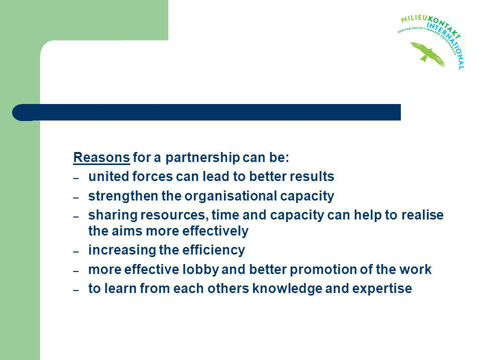 Reasons for a partnership can be: