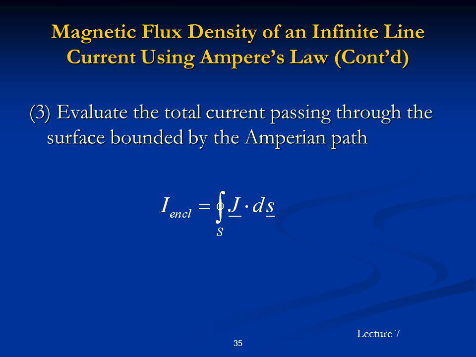 Magnetic Flux Density of an Infinite Line Current Using Ampere's Law (Cont'd)
