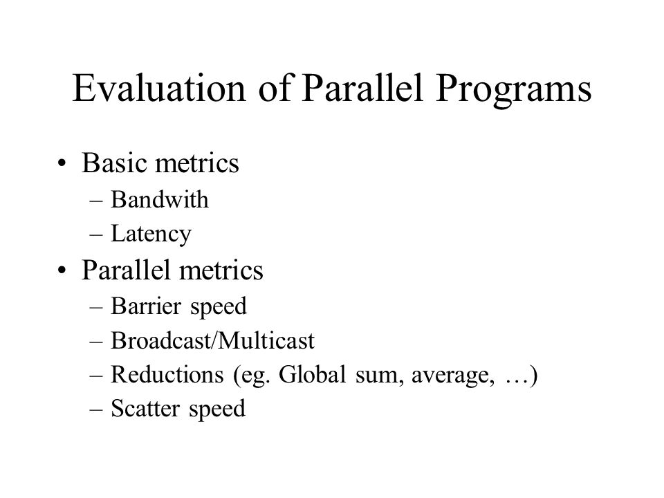 Evaluation of Parallel Programs