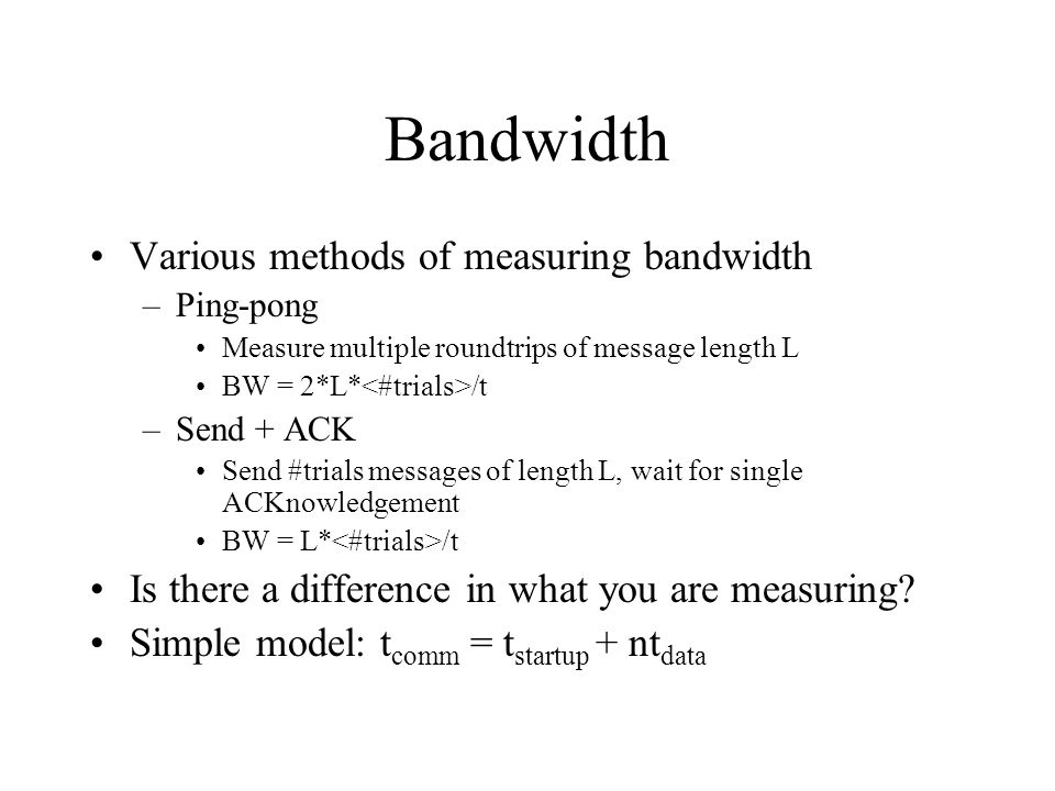 Bandwidth Various methods of measuring bandwidth