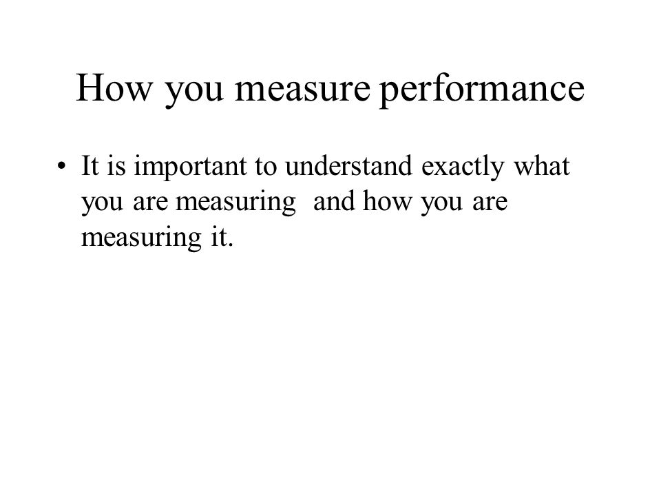 How you measure performance
