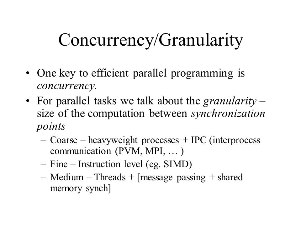 Concurrency/Granularity