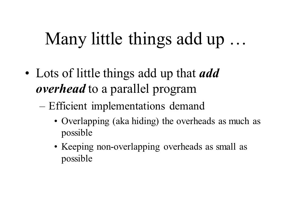 Many little things add up …