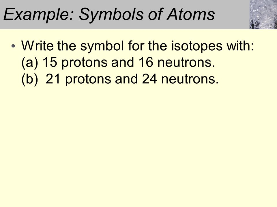 Example: Symbols of Atoms