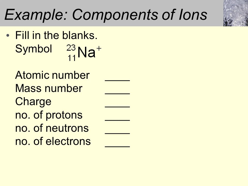 Example: Components of Ions