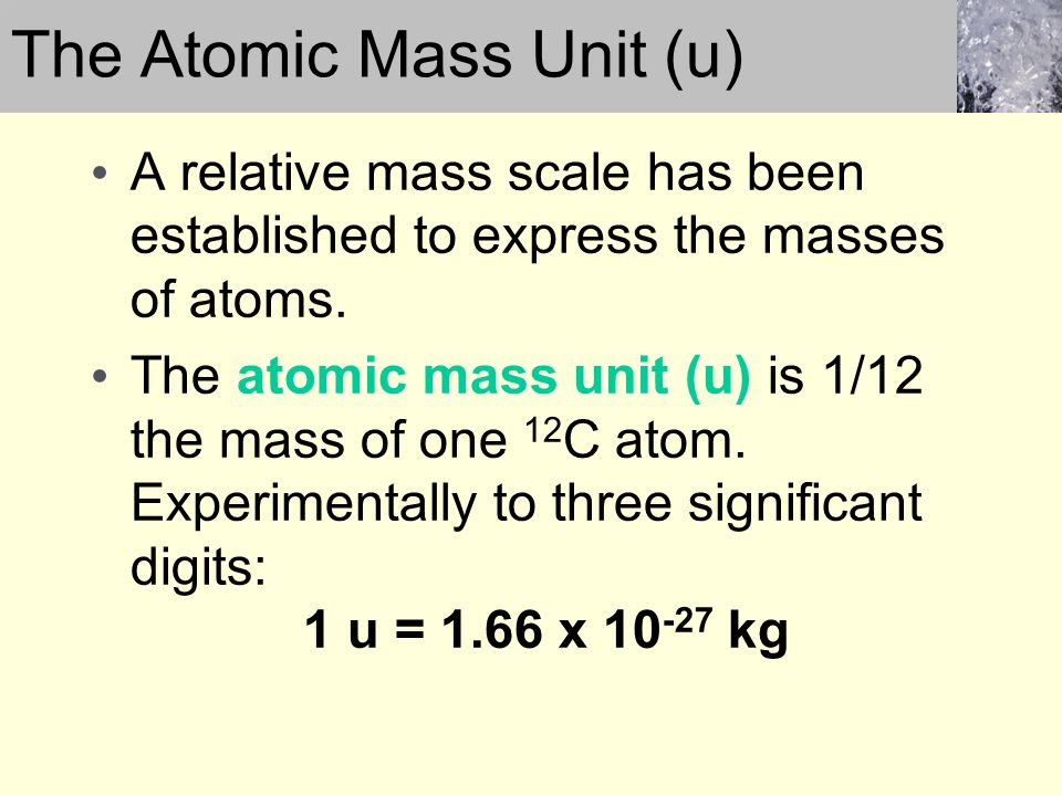 The Atomic Mass Unit (u)