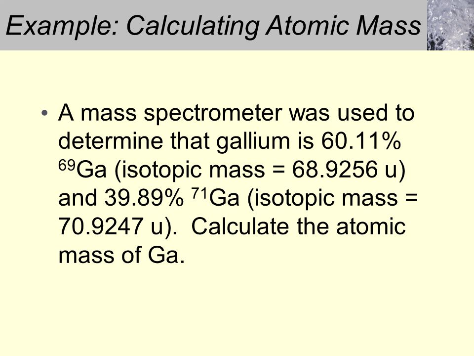 Example: Calculating Atomic Mass