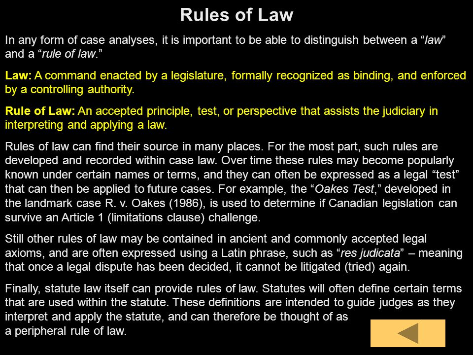 Rules of Law In any form of case analyses, it is important to be able to distinguish between a law and a rule of law.