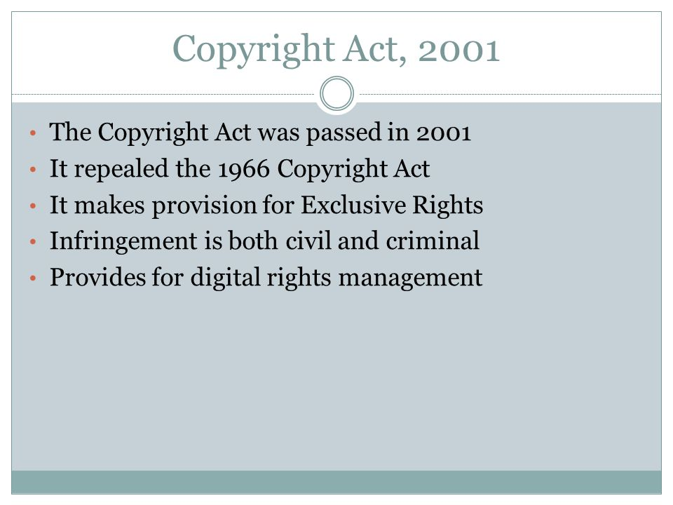 Copyright Act, 2001 The Copyright Act was passed in 2001