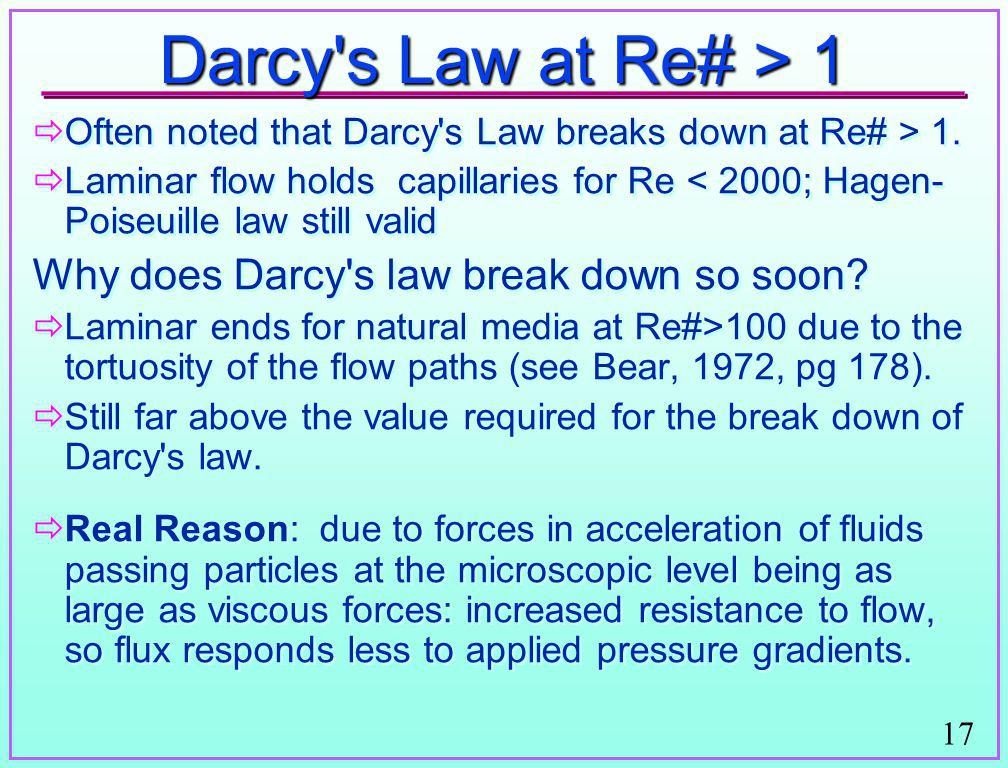 Darcy s Law at Re# > 1 Why does Darcy s law break down so soon