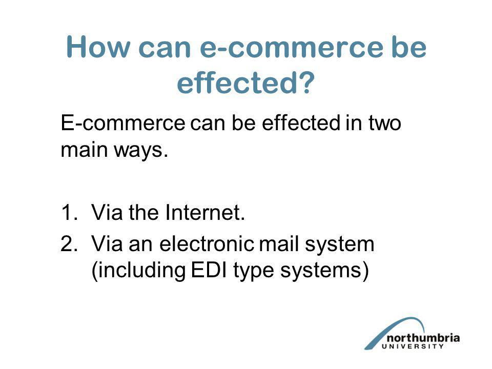 How can e-commerce be effected