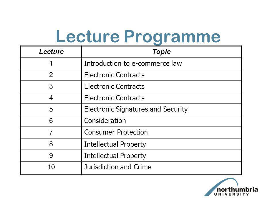 Lecture Programme Lecture Topic 1 Introduction to e-commerce law 2