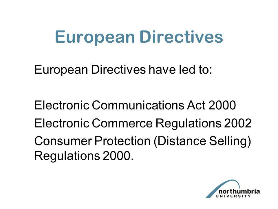 European Directives European Directives have led to: