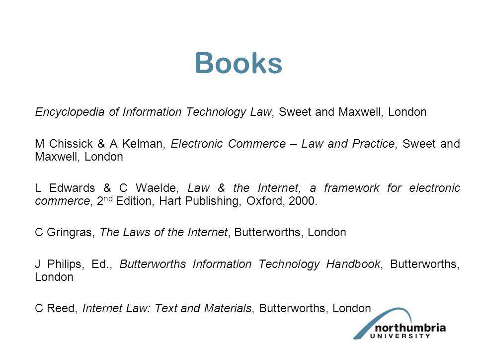 Books Encyclopedia of Information Technology Law, Sweet and Maxwell, London.