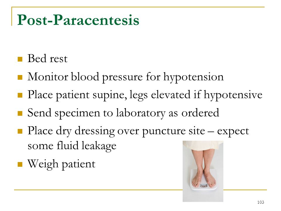 Post-Paracentesis Bed rest Monitor blood pressure for hypotension