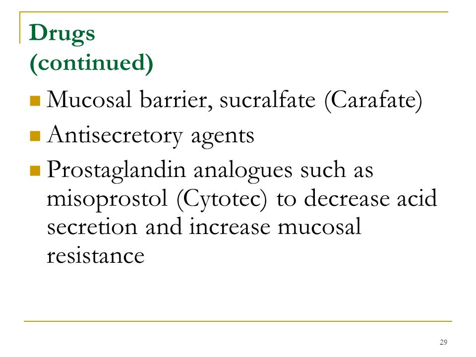 Mucosal barrier, sucralfate (Carafate) Antisecretory agents