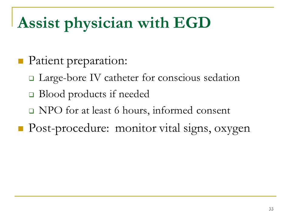 Assist physician with EGD