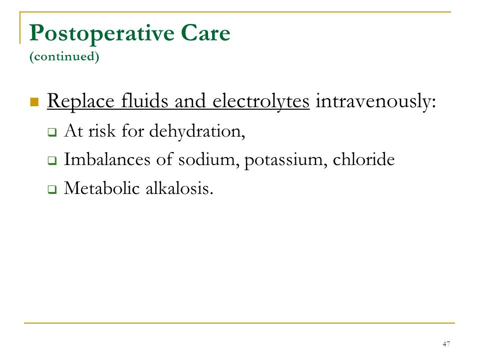 Postoperative Care (continued)