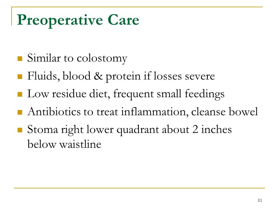 Preoperative Care Similar to colostomy