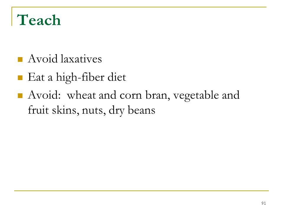 Teach Avoid laxatives Eat a high-fiber diet