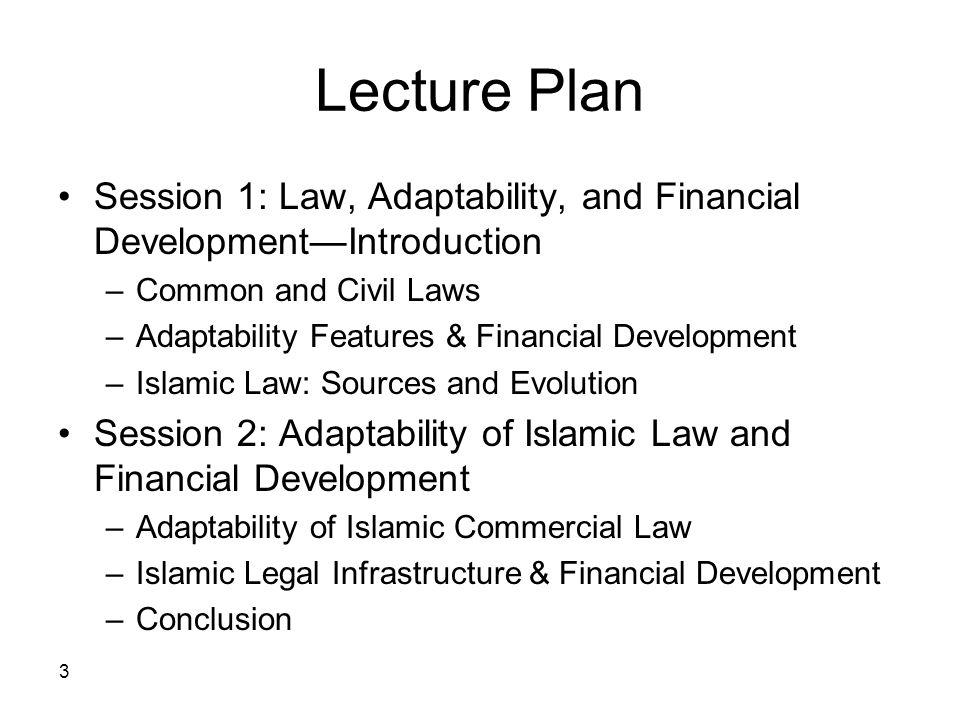 Lecture Plan Session 1: Law, Adaptability, and Financial Development—Introduction. Common and Civil Laws.