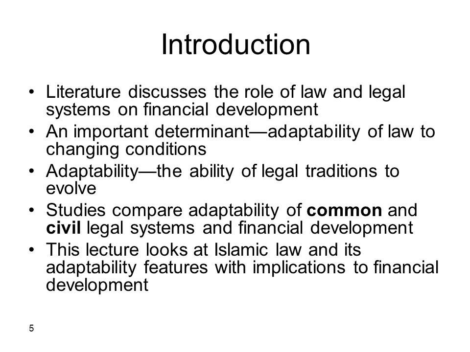 Introduction Literature discusses the role of law and legal systems on financial development.