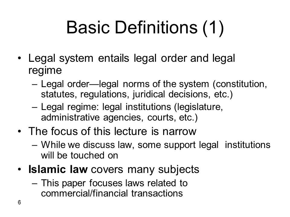 Basic Definitions (1) Legal system entails legal order and legal regime.
