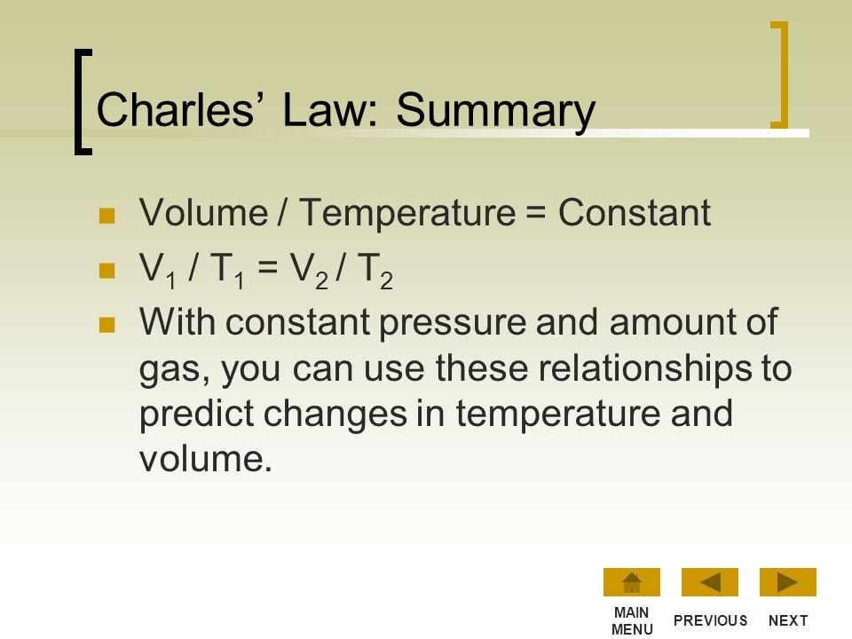 Charles' Law: Summary Volume / Temperature = Constant