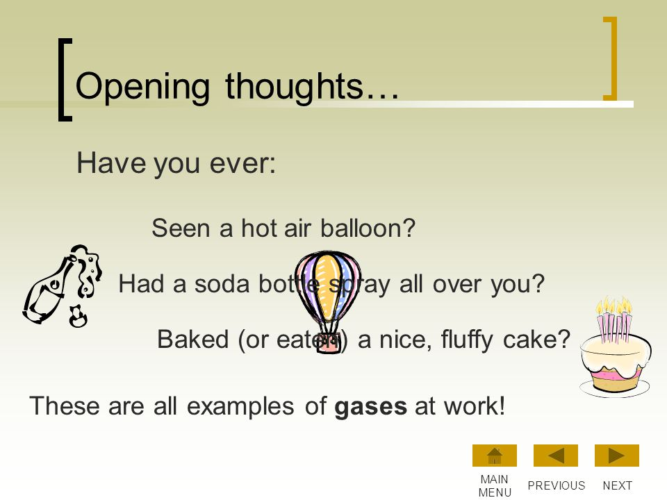 Opening thoughts… Have you ever: Seen a hot air balloon